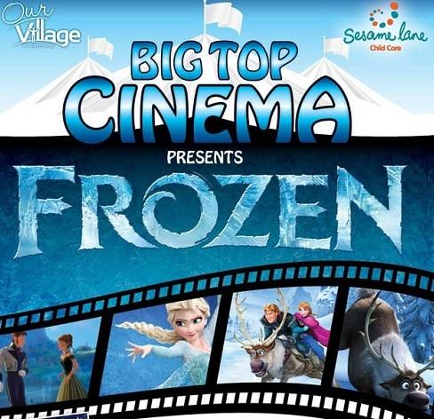 big top cimema frozen- our village